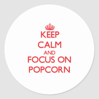 Keep Calm and focus on Popcorn Sticker