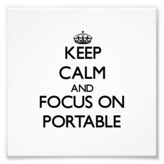 Keep Calm and focus on Portable Photo Art