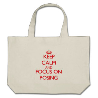 Keep Calm and focus on Posing Tote Bag