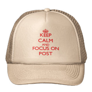 Keep Calm and focus on Post Trucker Hat