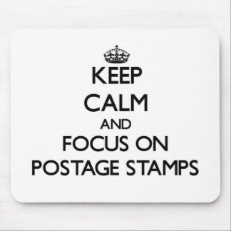 Keep Calm and focus on Postage Stamps Mouse Pads