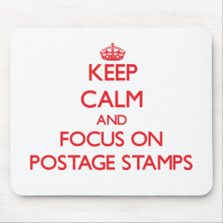 Keep Calm and focus on Postage Stamps Mouse Pad