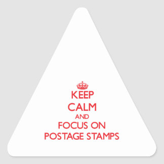 Keep Calm and focus on Postage Stamps Triangle Stickers