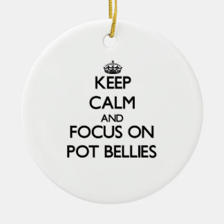 Keep Calm and focus on Pot Bellies Christmas Tree Ornament