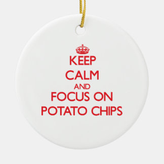 Keep Calm and focus on Potato Chips Christmas Ornament