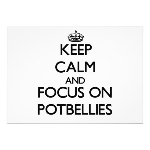 Keep Calm and focus on Potbellies Personalized Invites