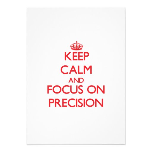Keep Calm and focus on Precision Custom Invitation