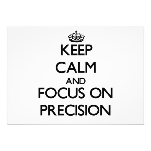 Keep Calm and focus on Precision Personalized Invitation