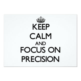 "Keep Calm and focus on Precision 5"" X 7"" Invitation Card"