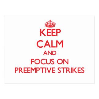 Keep Calm and focus on Preemptive Strikes Post Card