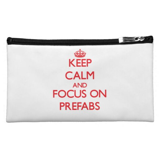 Keep Calm and focus on Prefabs Makeup Bag