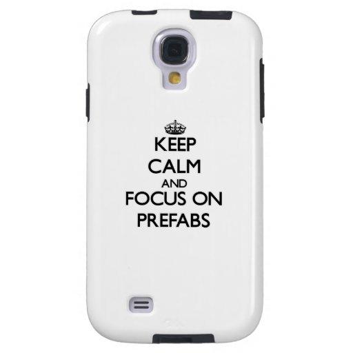 Keep Calm and focus on Prefabs Galaxy S4 Case