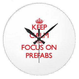 Keep Calm and focus on Prefabs Wallclocks