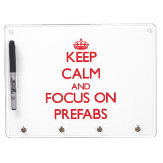 Keep Calm and focus on Prefabs Dry Erase Board
