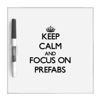 Keep Calm and focus on Prefabs Dry-Erase Boards