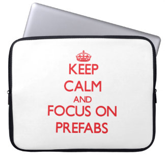 Keep Calm and focus on Prefabs Laptop Sleeves