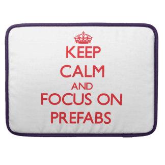 Keep Calm and focus on Prefabs MacBook Pro Sleeve