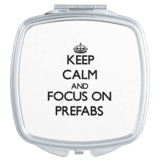 Keep Calm and focus on Prefabs Makeup Mirrors