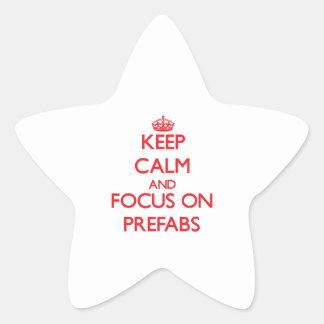 Keep Calm and focus on Prefabs Star Sticker