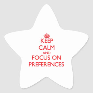 Keep Calm and focus on Preferences Stickers