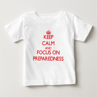Keep Calm and focus on Preparedness Baby T-Shirt