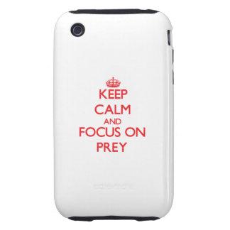 Keep Calm and focus on Prey iPhone 3 Tough Case