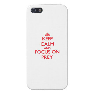 Keep Calm and focus on Prey iPhone 5 Cases