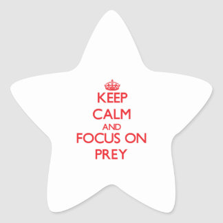 Keep Calm and focus on Prey Stickers