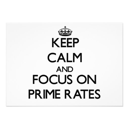 Keep Calm and focus on Prime Rates Custom Invite