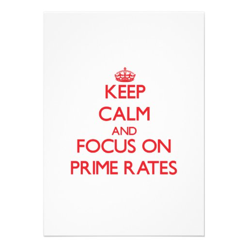 Keep Calm and focus on Prime Rates Custom Announcements