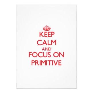 Keep Calm and focus on Primitive Custom Invitation