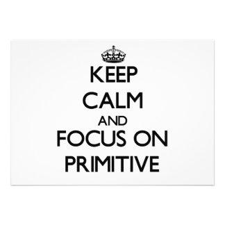 Keep Calm and focus on Primitive Custom Announcement