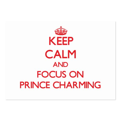 Keep Calm and focus on Prince Charming Business Card Template