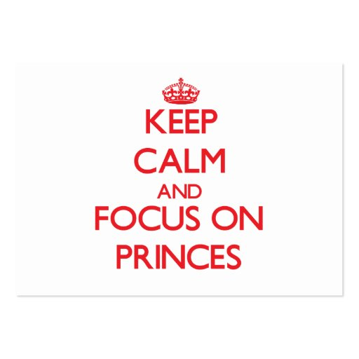 Keep Calm and focus on Princes Business Cards