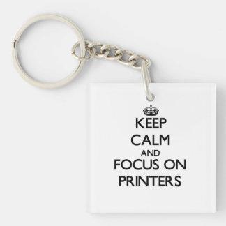 Keep Calm and focus on Printers Acrylic Keychain