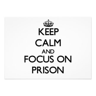 Keep Calm and focus on Prison Invites