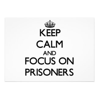 Keep Calm and focus on Prisoners Personalized Announcement