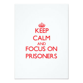 "Keep Calm and focus on Prisoners 5"" X 7"" Invitation Card"