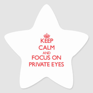 Keep Calm and focus on Private Eyes Star Stickers