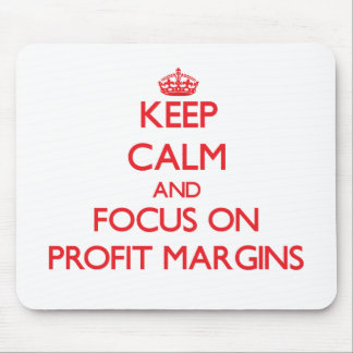 Keep Calm and focus on Profit Margins Mouse Mat