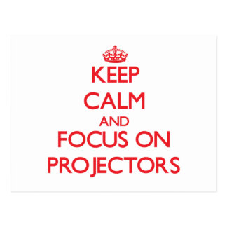 Keep Calm and focus on Projectors Postcard