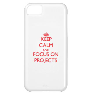 Keep Calm and focus on Projects iPhone 5C Cases