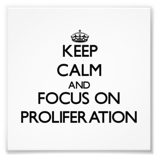 Keep Calm and focus on Proliferation Photographic Print