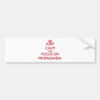 Keep Calm and focus on Propaganda Bumper Sticker