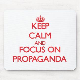 Keep Calm and focus on Propaganda Mousepads