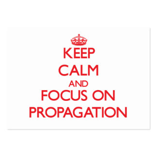 Keep Calm and focus on Propagation Business Card Templates