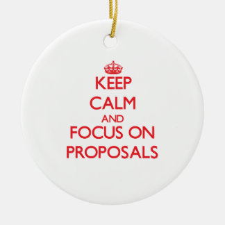 Keep Calm and focus on Proposals Christmas Ornaments