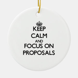 Keep Calm and focus on Proposals Christmas Tree Ornaments