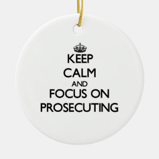 Keep Calm and focus on Prosecuting Christmas Ornaments