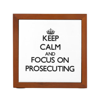 Keep Calm and focus on Prosecuting Pencil/Pen Holder